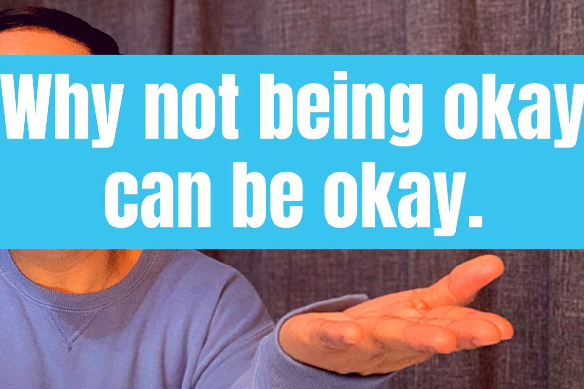 Mental health, emotional health, well-being, why not being okay, can be okay.